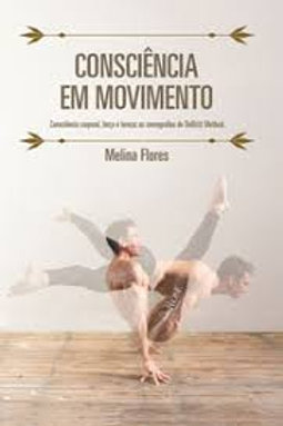 Livro - Consciência em Movimento - Melina Flores