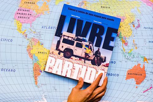 Livro - Livre Partida - Causos e contos de uma viagem pelo mundo
