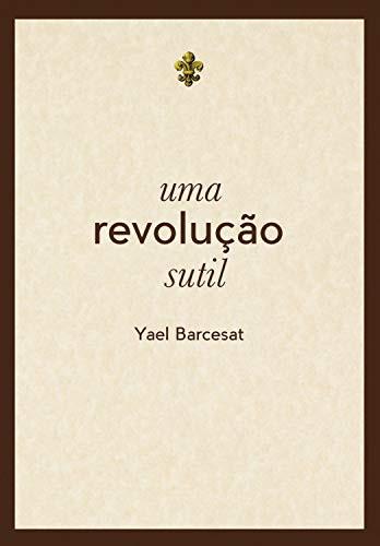 Livro- Uma Revolução Sutil - Yael Barcesat