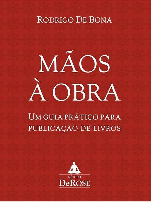Livro - Mãos à Obra - Rodrigo De Bona