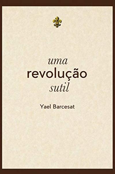Livro - Uma Revolução Sutil - Yael Barcesat - Português