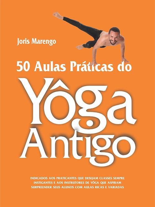 Livro - 50 Aulas Práticas do Yôga Antigo - Joris Marengo