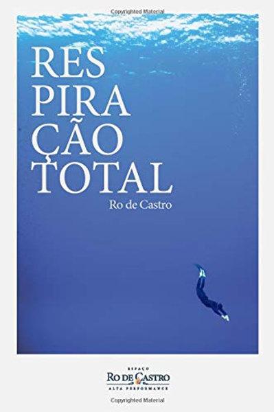 Livro - Respiração Total - Ro de Castro