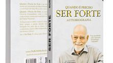 Livro Quando é Preciso Ser Forte - DeRose - 44ª Edição