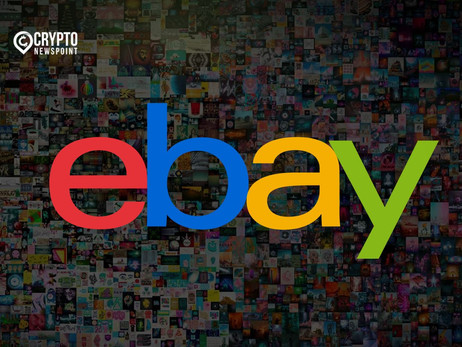 eBay To Pursue Crypto Payment Options And Introduce NFTs