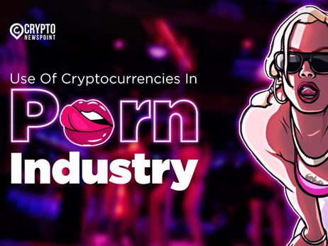 Use Of Cryptocurrencies In Porn Industry