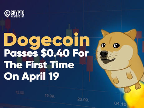 Dogecoin Passes $0.40 For The First Time On April 19 Of Weekly Gains Of 400%