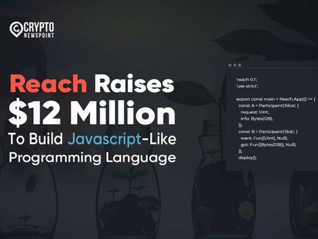 Reach Raises $12 Million To Build JavaScript-Like Programming Language