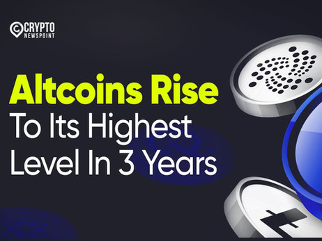 Altcoins Rise To Its Highest Level In 3 Years