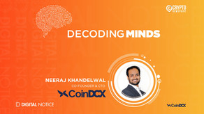 DECODING MINDS – An Interview With Neeraj Khandelwal, Co-Founder, CoinDCX