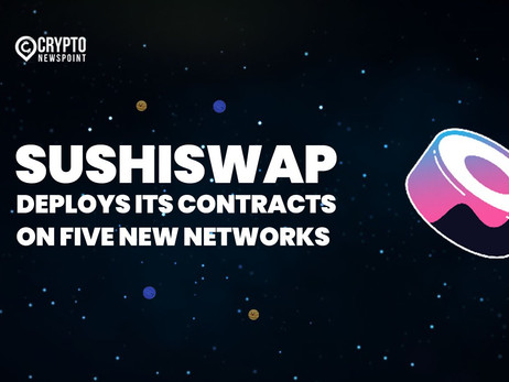 SushiSwap Deploys Its Contracts On Five New Networks, Balancer Announces Ports Onto Moonbeam And Pol