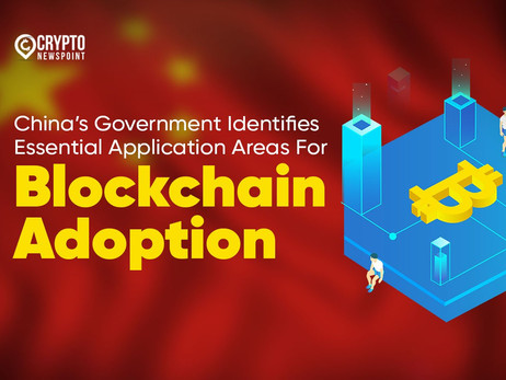 China's Government Identifies Essential Application Areas For Blockchain Adoption