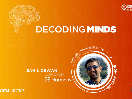 DECODING MINDS – An Interview With Sahil Dewan, Co-Founder, Harmony.One