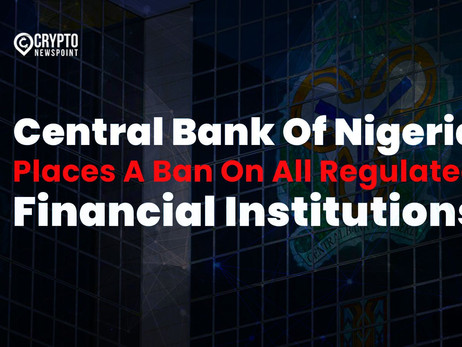 Central Bank Of Nigeria Places A Ban On All Regulated Financial Institutions