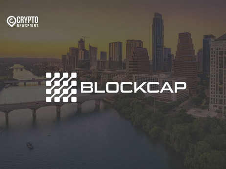 Blockcap To Establish New Offices In Texas