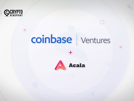 Polkadot's DeFi ecosystem, Acala Gets The Support of Coinbase Ventures