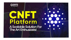 CNFT platform: A Scalable Solution For The Art Enthusiasts!