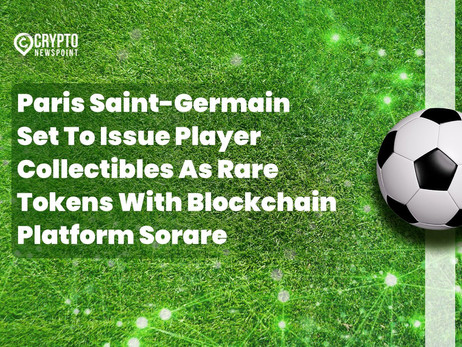 Paris Saint-Germain Set To Issue Player Collectibles As Rare Tokens With Blockchain Platform Sorare