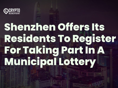 Shenzhen Offers Its Residents To Register For Taking Part In A Municipal Lottery