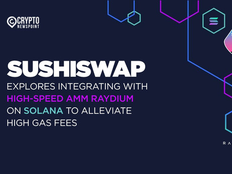 SushiSwap Explores Integrating With High-Speed AMM Raydium On Solana To Alleviate High Gas Fees