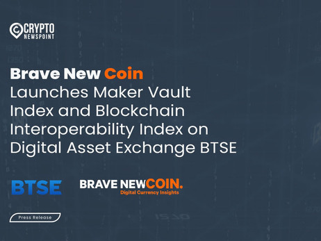 Brave New Coin Launches Maker Vault Index and Blockchain Interoperability Index on Digital Asset Exc