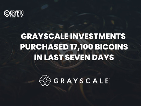 Grayscale Investments Purchases 17,100 BTC Worth Of Bitcoin During The Last Seven Days