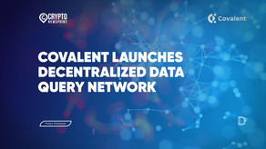 Covalent Launches Decentralized Data Query Network To Power Web 3.0 Infrastructure