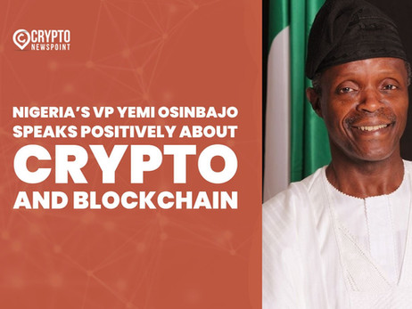 Nigeria's VP Yemi Osinbajo Speaks Positively About Crypto And Blockchain