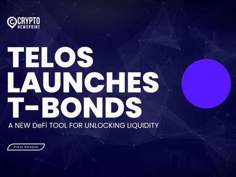 Telos Launches T-Bonds, A New DeFi Tool For Unlocking Liquidity