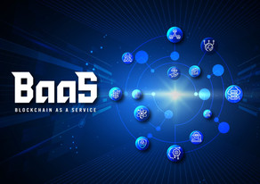 Blockchain-as-a-Service (BaaS): What You Need To Know