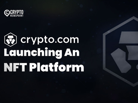 Crypto.com To Launch An NFT Platform, Features Content From Major Artists