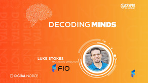 DECODING MINDS – An Interview With Luke Stokes, Managing Director, FIO