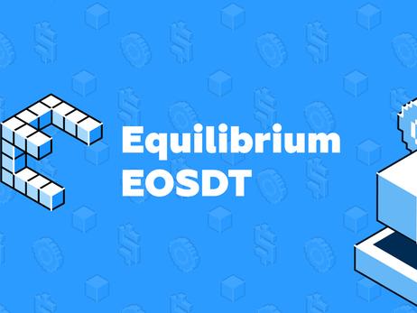 Equilibrium Raises The EOSDT Circulation Cap From $70 Million To $170 Million