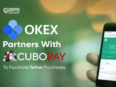 OKEx Partners With CuboPay To Facilitate Tether Purchases