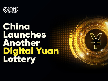China Launches Another Digital Yuan Lottery To Stimulate Its Ongoing Digital Currency Trials