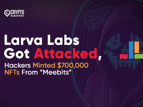 """Larva Labs Got Attacked, Hackers Minted $700,000 NFTs From """"Meebits"""""""