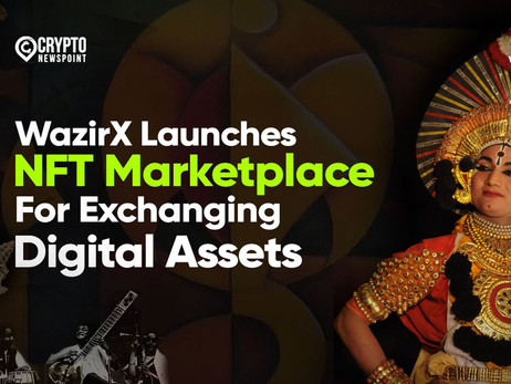 WazirX Launches NFT Marketplace For Exchanging Digital Assets