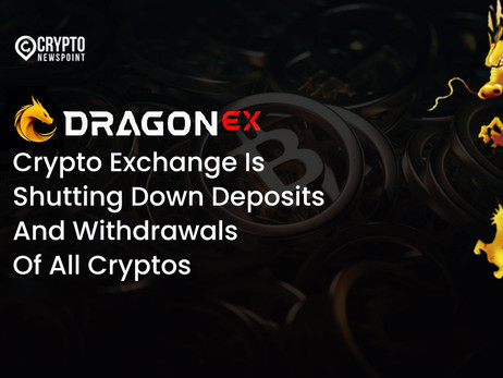 DragonEx Crypto Exchange Is Shutting Down Deposits And Withdrawals Of All Cryptos