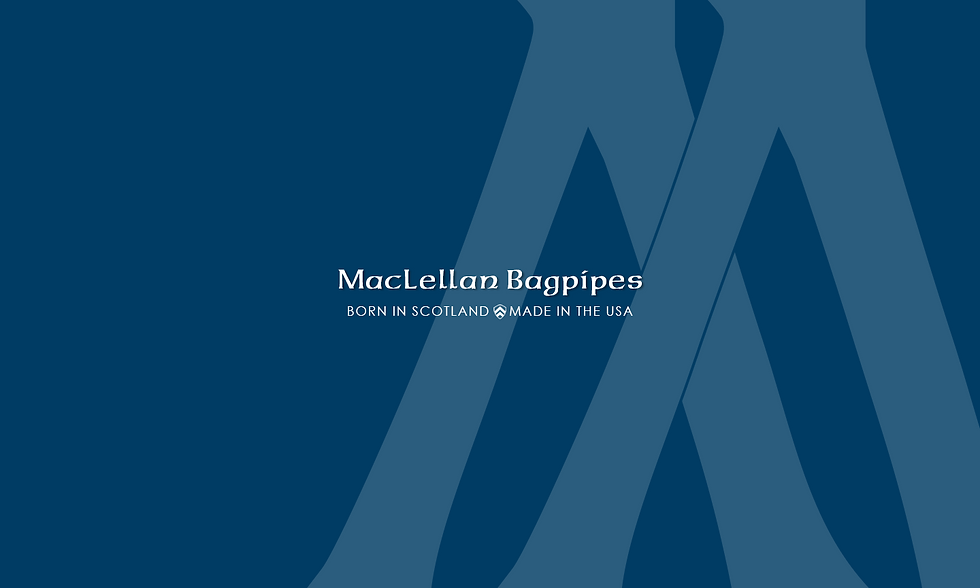MacLellan Bagpipes // born in Scotland /\ made in the USA