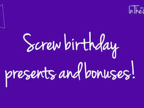 Screw birthday presents and bonuses. How to really make people feel recognised and valued