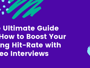 The Ultimate Guide on How to Boost Your Hiring Hit-Rate with Video Interviews