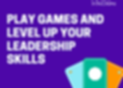 Play games and level up your leadership