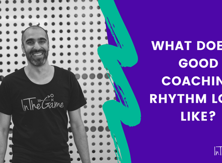What does a good coaching rhythm look like?