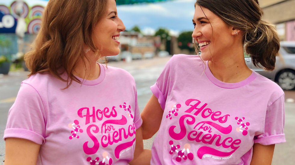 Night Classy - Hoes For Science Shirt