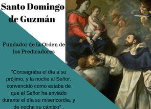 Santo del día: Santo Domingo de Guzmán                      Fundador de la Orden de Predicadores