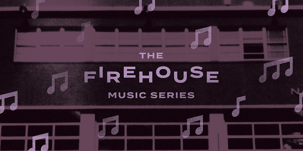 The Firehouse Music Series at Station 26