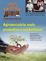 A edição 8 de fevereiro da melhor revista de agronegócios do Brasil você encontra em: www.revista100porcentocaipira.com.br
