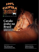 A edição 1 de julho da melhor revista de agronegócios do Brasil você encontra em: www.revista100porcentocaipira.com.br