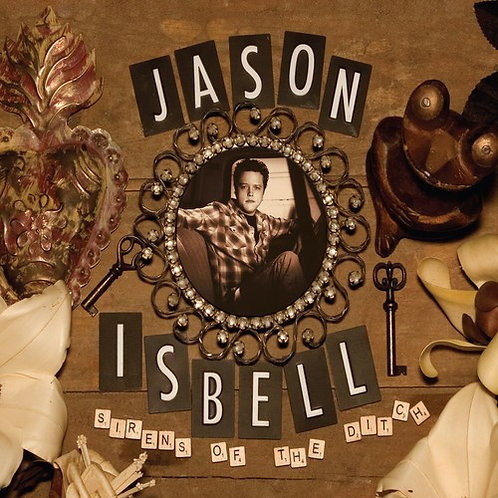 Jason Isbell - Sirens of the Ditch (standard)