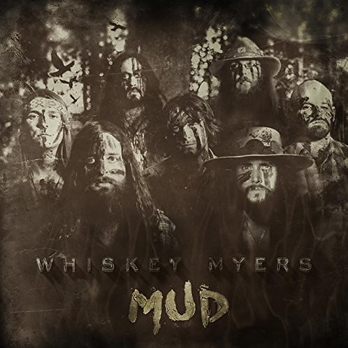 Whiskey Myers - Mud
